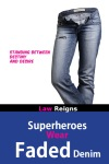 Superheroes Wear Faded Denim: Not Just Another Sappy Romance